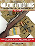 Standard Catalog of Military Firearms: The Collectors Price and Reference Guide