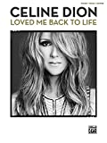 Celine Dion -- Loved Me Back to Life: Piano/Vocal/Guitar