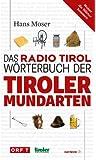 Das Radio Tirol-Wörterbuch der Tiroler Mundarten (Haymon-Taschenbuch)
