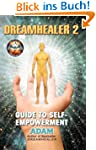 DreamHealer 2 - A Guide to Healing an...