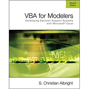 VBA for Modelers: Developing Decision Support Systems Using Microsoft Excel (with VBA Program CD-ROM) S. Christian Albright