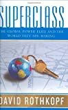 img - for Superclass: The Global Power Elite and the World They Are Making by Rothkopf, David (2008) Hardcover book / textbook / text book