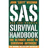 Sas Survival Handbook: The Ultimate Guide To Surviving Anywhereby John Wiseman