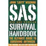 Sas Survival Handbook: The Ultimate Guide To Surviving Anywhereby John Wiseman