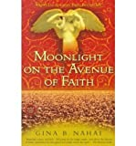 img - for By Nahai, Gina Barkhordar ( Author ) [ { Moonlight on the Avenue of Faith } ]Feb-2000 Paperback book / textbook / text book