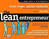 img - for The Lean Entrepreneur: How Visionaries Create Products, Innovate with New Ventures, and Disrupt Markets 1st edition by Cooper, Brant, Vlaskovits, Patrick (2013) Hardcover book / textbook / text book
