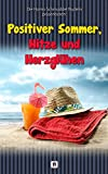 img - for Positiver Sommer, Hitze und Herzgl hen (German Edition) book / textbook / text book