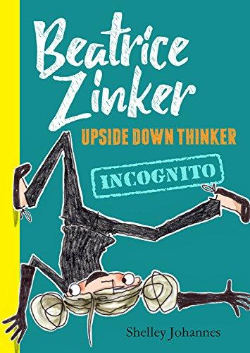 Beatrice Zinker, Upside Down Thinker, Book 2 Incognito [Johannes, Shelley] (Tapa Blanda)
