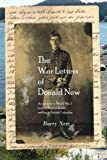 The War Letters of Donald New: An account of World War I from an English family settling in British Columbia