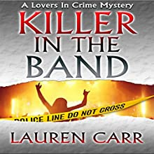 Killer in the Band: Lovers in Crime Mystery, Book 3 | Livre audio Auteur(s) : Lauren Carr Narrateur(s) : Mike Alger