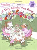 Katharine Holabird A Very Special Tea Party [With Over 75 Reusable Stickers] (Angelina Ballerina Sticker Stories)
