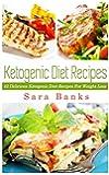 Ketogenic Diet: Amazingly Delicious Ketogenic Diet Recipes For Weight Loss (Keto Diet Recipes, Ketogenic Diet Recipes Book 1) (English Edition)