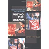 Voting the Agenda: Candidates, Elections, and Ballot Propositions ~ Stephen P. Nicholson