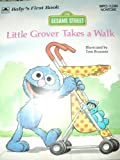 Sesame Street: Little Grover Takes a Walk (Deluxe Babys 1st Book Ser) (0307060624) by Brannon, Tom