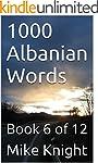 1000 Albanian Words: Book 6 of 12 (Es...