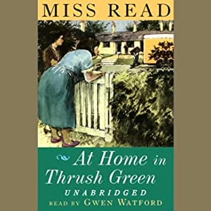 At Home in Thrush Green | [Miss Read]