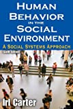 Human Behavior in the Social Environment: A Social Systems Approach