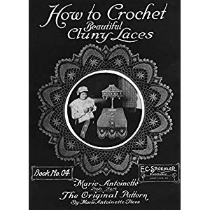 How to Crochet Beautiful Cluny Laces: Book 4