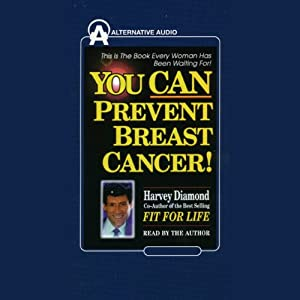 You Can Prevent Breast Cancer   [Harvey Diamond]