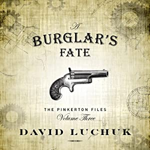 A Burglar's Fate: The Pinkerton Files, Volume 3 | [David Luchuk]