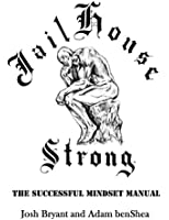 Jailhouse Strong: The Successful Mindset Manual (English Edition)