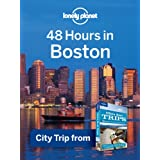 Lonely Planet 48 Hours in Boston: City Trip from USA's Best Trips Travel Guide (Regional Travel Guide)