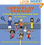Let's Play Tennis!: A Guide for Paren...