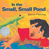 In The Small, Small Pond (Turtleback School & Library Binding Edition) (061310420X) by Fleming, Denise
