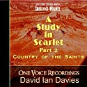 Study in Scarlet, Part Two: Country of the Saints Audiobook by Sir Arthur Conan Doyle Narrated by David Ian Davies