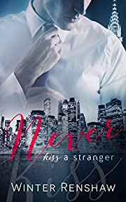 NEVER KISS A STRANGER (Never Say Never Book 1)