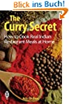 The Curry Secret: How to Cook Real In...