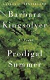 Prodigal Summer: A Novel (0060959037) by Kingsolver, Barbara