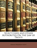 img - for Select Cases and Other Authorities On the Law of Trusts book / textbook / text book
