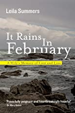 It Rains In February: A Wife's Memoir of Love and Loss