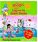 Sue Mongredien The Magic Key: Lug and the Giant Storks (The magic key story books)