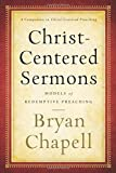 Christ-Centered Sermons: Models of Redemptive Preaching (0801048699) by Chapell, Bryan