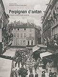 echange, troc Bernard Rieu, Louis Rovira - Perpignan d'Antan : A travers la carte postale ancienne