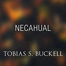 Necahual (       UNABRIDGED) by Tobias Buckell Narrated by Prentice Onayemi