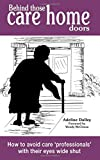 Behind Those Care Home Doors Adeline Dalley