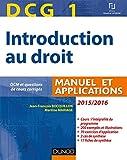 DCG 1 - Introduction au droit 2015/2016 - 9e édition - Manuel et applications: Manuel et Applications, QCM et questions de cours corrigées