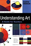 img - for Understanding Art: A Guide for Teachers book / textbook / text book