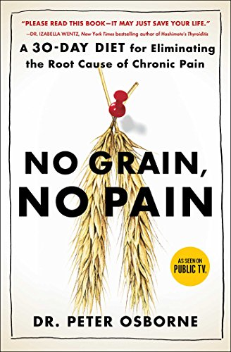 No Grain, No Pain: A 30-Day Diet for Eliminating the Root Cause of Chronic Pain (Alternative Autoimmune compare prices)