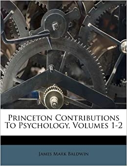 Princeton Contributions To Psychology Volumes 1 2 James