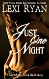 Just One Night: An Erotic Romance Short Story (Decadence Creek)