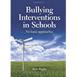 Bullying Interventions in Schools: Six Basic Approachesby Ken Rigby