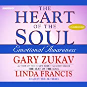 The Heart of the Soul: Emotional Awareness | [Gary Zukav, Linda Francis]