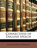 Connectives of English Speech (1143202864) by Fernald, James Champlin