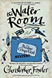 The Water Room (Bryant and May, Bk 2) (0553385550) by Fowler, Christopher