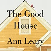 The Good House: A Novel | [Ann Leary]
