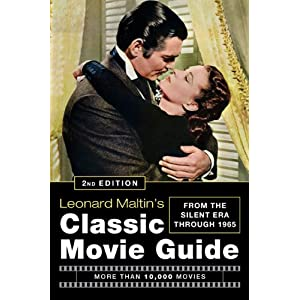 Leonard Maltin's Classic Movie Guide: From the Silent Era Through 1965, Second Edition
